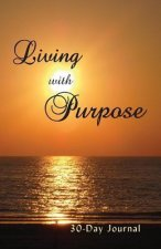 Living with Purpose 30-Day Journal