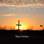 Healing - A Personal Journey of Hope and Faith
