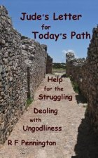 Jude's Letter for Today's Path: Help for the Struggling and Dealing with Ungodliness