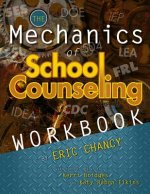 The Mechanics of School Counseling Workbook