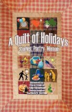 A Quilt of Holidays - Stories, Poetry, Memoir