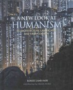A New Look at Humanism: In Architecture, Landscapes, and Urban Design