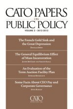 Cato Papers on Public Policy, Volume 2: 2012-2013
