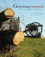Gettysburg Contested: 150 Years of Preserving America's Cherished Landscape