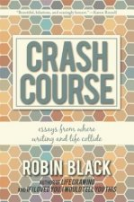 Crash Course: Essays from Where Writing and Life Collide