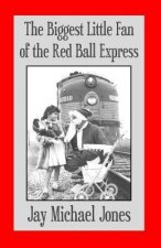 The Biggest Little Fan of the Red Ball Express
