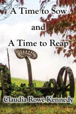 A Time to Sow and a Time to Reap