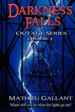 Darkness Falls: The Outage Series