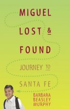 Miguel Lost & Found: Journey to Santa Fe