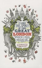 Write Now Journal: I Like the Spirit of This Great London
