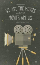 Write Now Journal: We Are the Movies