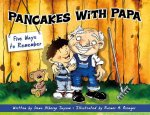 Pancakes with Papa: Five Ways to Remember