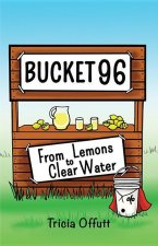 Bucket 96: From Lemons to Clear Water