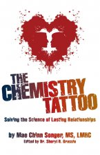 The Chemistry Tattoo: Solving the Science of Lasting Relationships