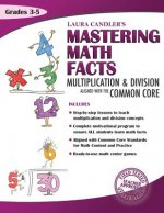 Laura Candler's Mastering Math Facts: Multiplication & Division Aligned with the Common Core
