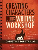 Creating Characters Using Writing Workshop