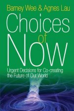 Choices of Now