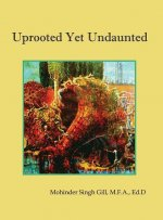 Uprooted Yet Undaunted