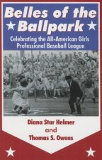 Belles of the Ballpark: Revisiting the All-American Girls Professional Baseball League