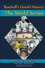 Baseball's Untold History: The World Series
