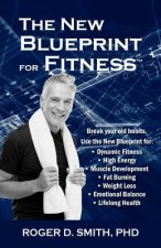 The New Blueprint for Fitness: 10 Power Habits for Transforming Your Body