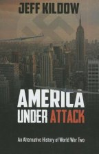 America Under Attack: An Alternative History of World War Two