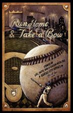 Run Home and Take a Bow: Stories of Life, Faith, and a Season with the Kansas City Royals