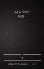 Unearthing Truth: A Daily Spiritual Journal (Black Softcover)