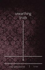 Unearthing Truth: A Daily Spiritual Journal (Textured Purple Softcover)