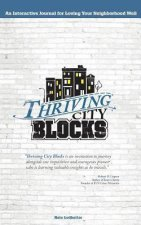Thriving City Blocks: An Interactive Journal for Loving Your Neighborhood Well