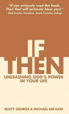 If/Then: Unleashing God's Power in Your Life