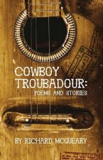 Cowboy Troubadour: Poems and Stories