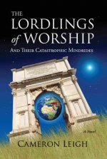 The Lordlings of Worship: And Their Catastrophic Mindrides