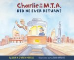 Charlie on the M.T.A.: Did He Ever Return?