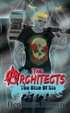 The Architects: The Rise of Six