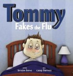 Tommy Fakes the Flu