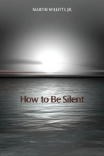 How to Be Silent