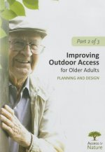 Access to Nature, Part 2: Improving Outdoor Access for Older Adults: Planning and Design
