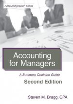 Accounting for Managers: Second Edition: A Business Decision Guide
