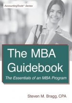 The MBA Guidebook: The Essentials of an MBA Program