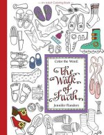 Color the Word: The Walk of Faith