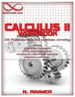 Calculus II Workbook 100 Problems with full solutions