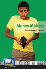 Money Matters: Teens Write about Their Financial Fears and Strategies