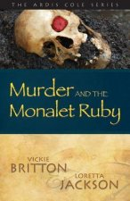 The Ardis Cole Series: Murder and the Monalet Ruby (Book 4)