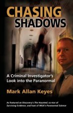 Chasing Shadows: A Criminal Investigator's Look Into the Paranormal