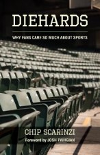Diehards: Why Fans Care So Much about Sports