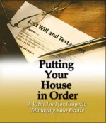 Putting Your House in Order: A Vital Tool for Properly Managing Your Estate