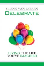 Celebrate: Living the Life You've Imagined