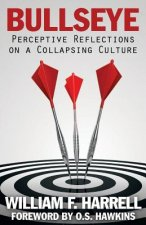 Bullseye: Perceptive Reflections on a Collapsing Culture
