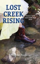 Lost Creek Rising Volume 2 of the Lost Creek Saga Series